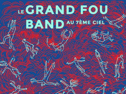Le Grand Fou Band – Au 7e ciel